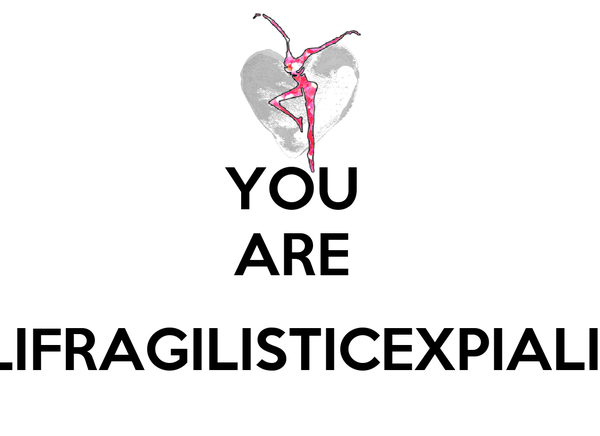 you are supercalifragilisticexpialidocious poster jodie keep