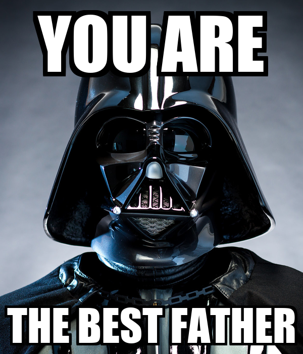 YOU ARE THE BEST FATHER
