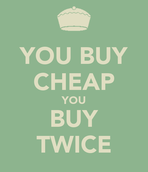 You buy cheap you buy twice poster tessa phippen keep for Buy posters online cheap