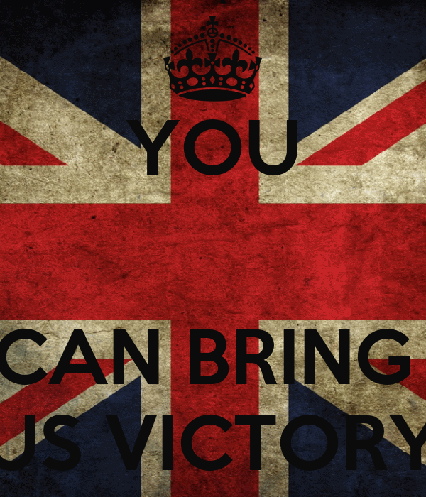 YOU   CAN BRING  US VICTORY