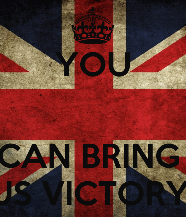 YOU   CAN BRING  US VICTORY!