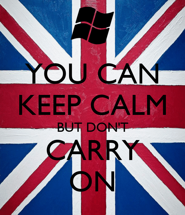 YOU CAN KEEP CALM BUT DON'T CARRY ON