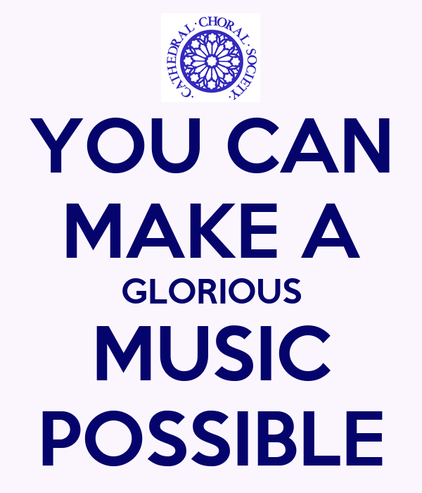 YOU CAN MAKE A GLORIOUS MUSIC POSSIBLE