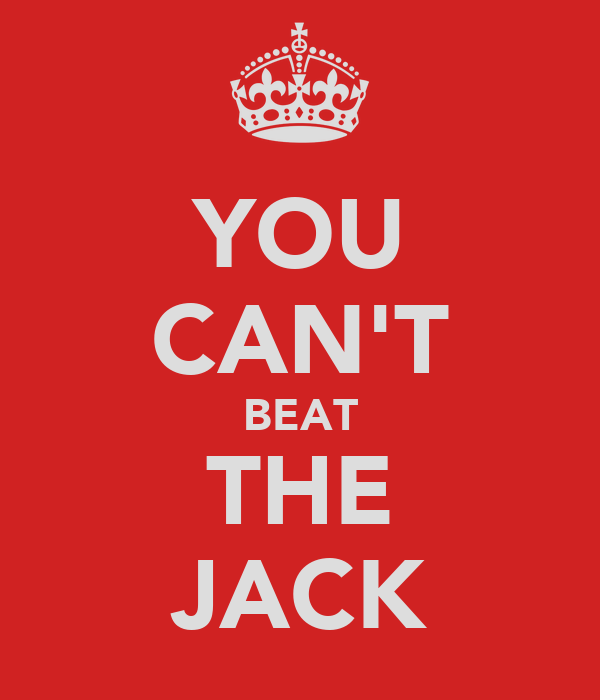 YOU CAN'T BEAT THE JACK