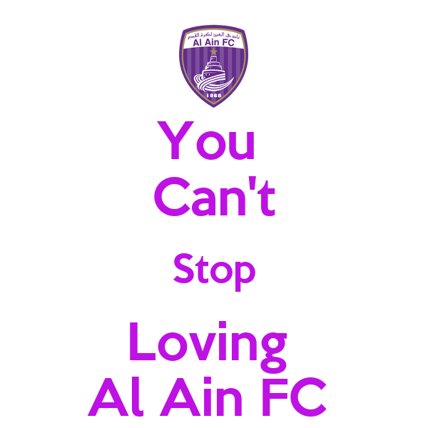 You  Can't Stop Loving  Al Ain FC