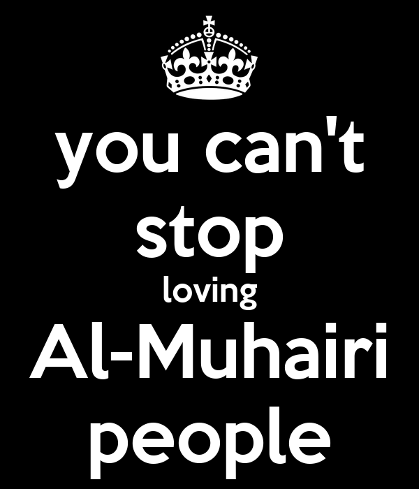 you can't stop loving Al-Muhairi people