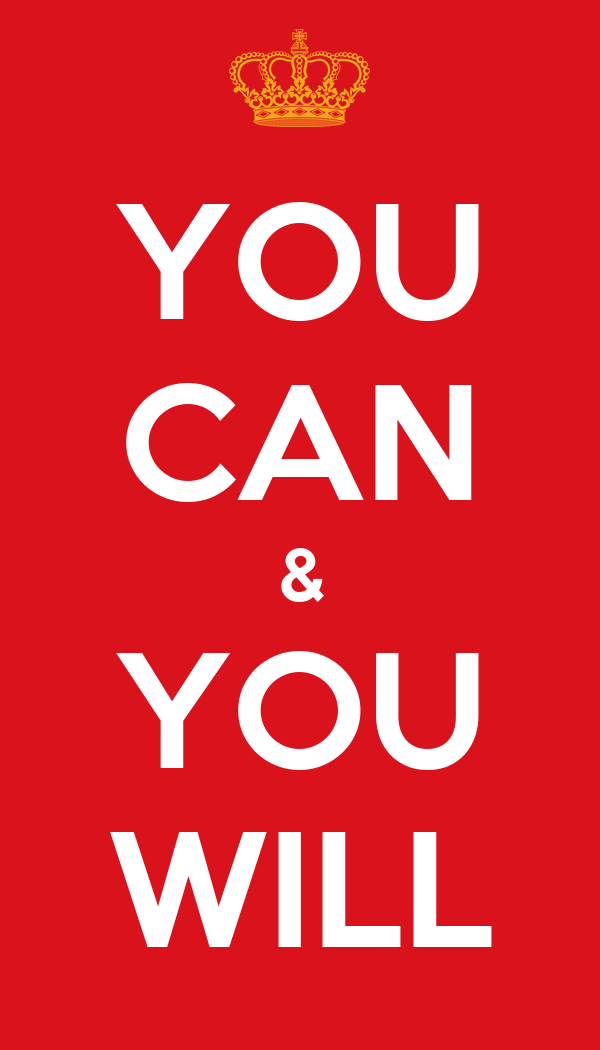 YOU CAN & YOU WILL