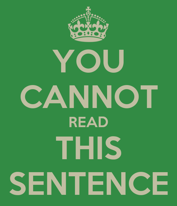 YOU CANNOT READ THIS SENTENCE
