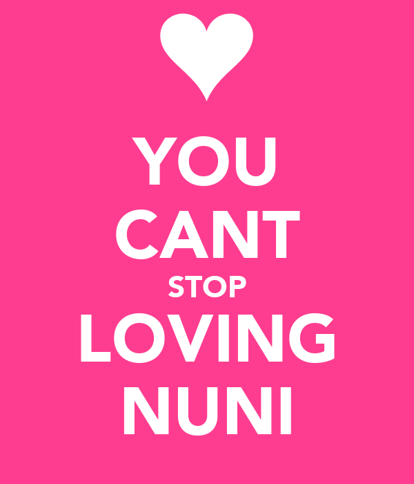 YOU CANT STOP LOVING NUNI