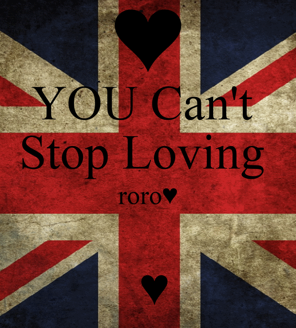 YOU Can't  Stop Loving  roro♥   ♥