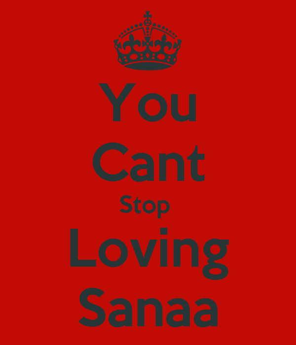 You Cant Stop  Loving Sanaa
