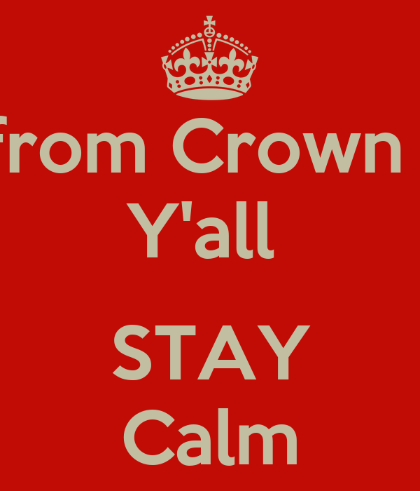 You from Crown Point Y'all   STAY Calm