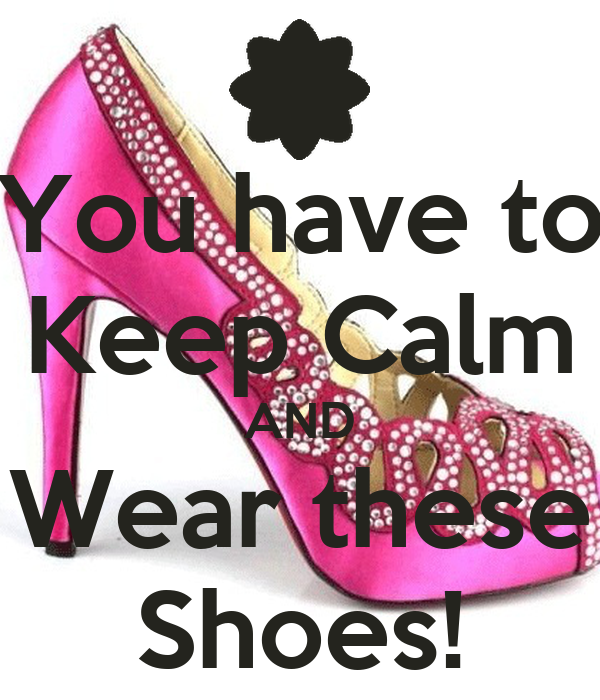 You have to Keep Calm AND Wear these Shoes!