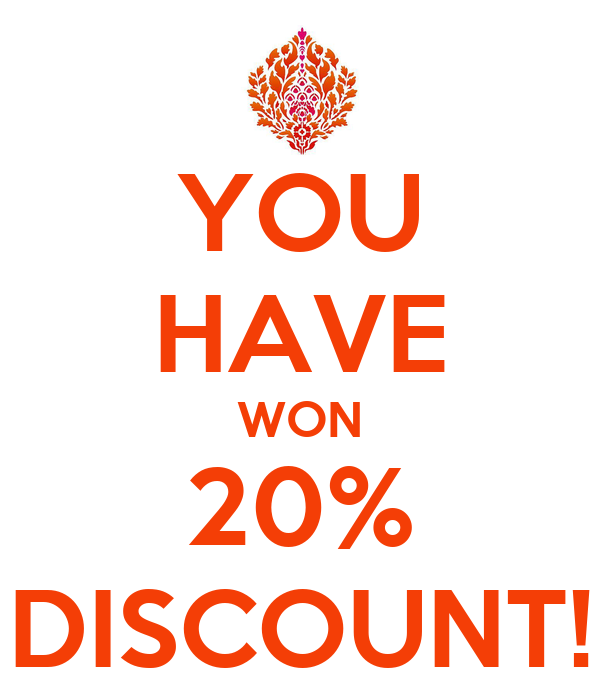 YOU HAVE WON 20% DISCOUNT!