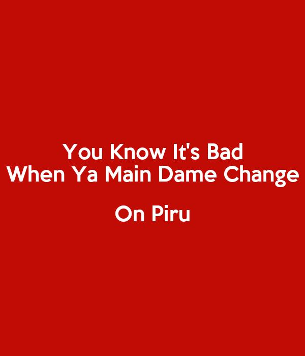 You Know It's Bad When Ya Main Dame Change On Piru