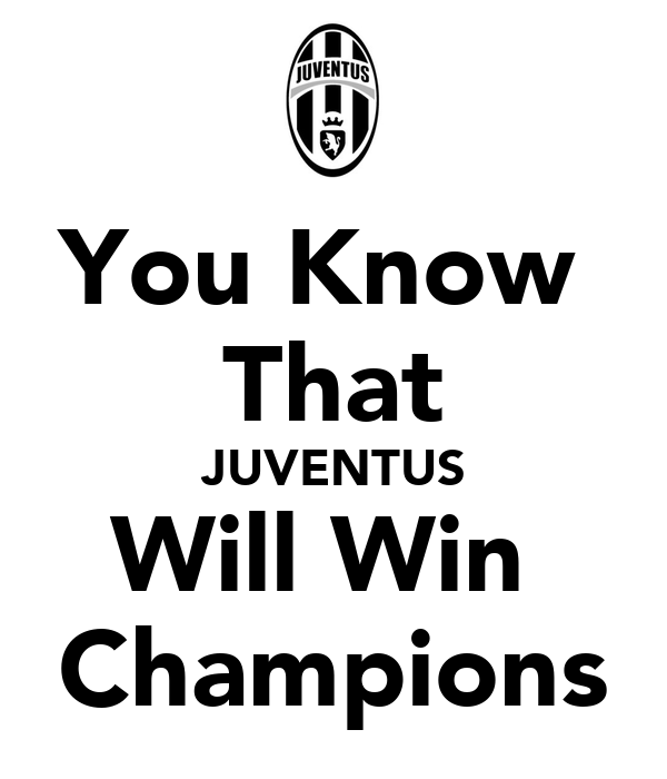 You Know  That JUVENTUS Will Win  Champions