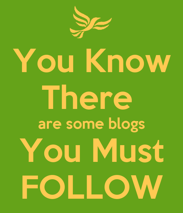 You Know There  are some blogs You Must FOLLOW