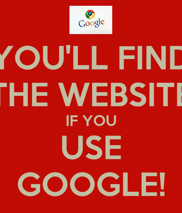 YOU'LL FIND THE WEBSITE IF YOU USE GOOGLE!