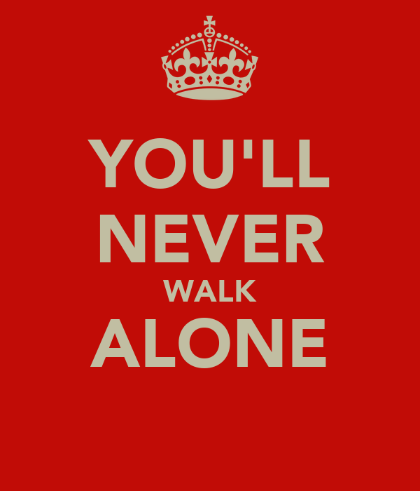 you 39 ll never walk alone poster teman keep calm o matic. Black Bedroom Furniture Sets. Home Design Ideas