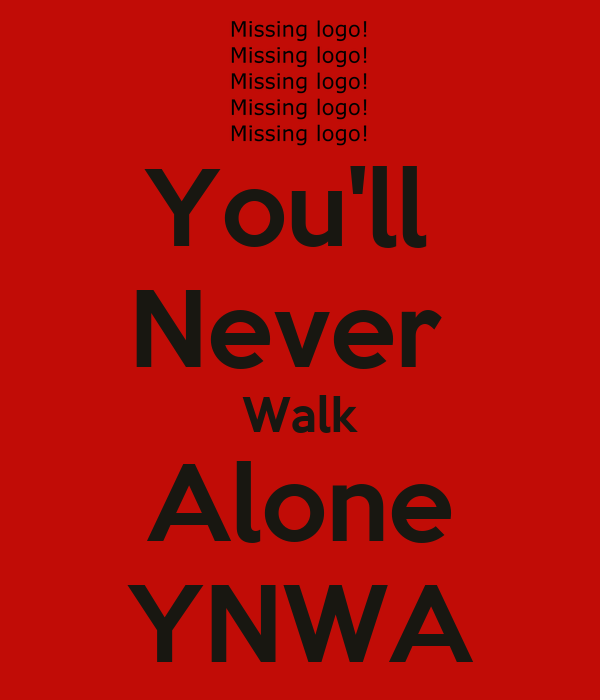 You'll  Never  Walk Alone YNWA