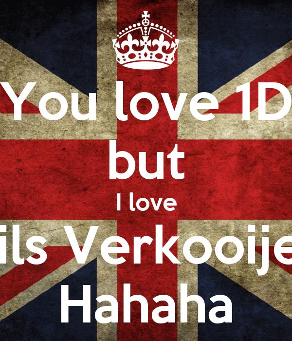 You love 1D but I love Nils Verkooijen Hahaha