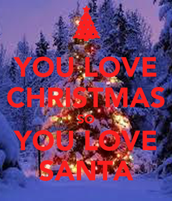 YOU LOVE CHRISTMAS SO YOU LOVE SANTA