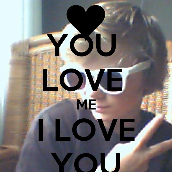 YOU  LOVE  ME I LOVE YOU