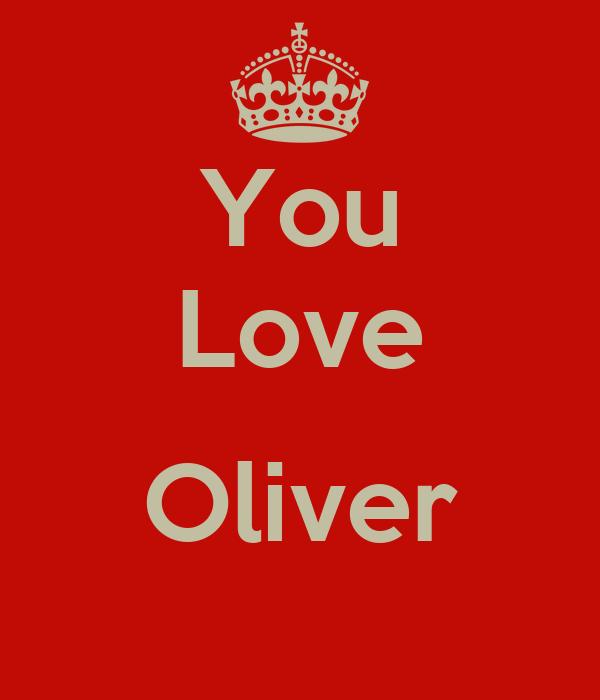 You Love  Oliver
