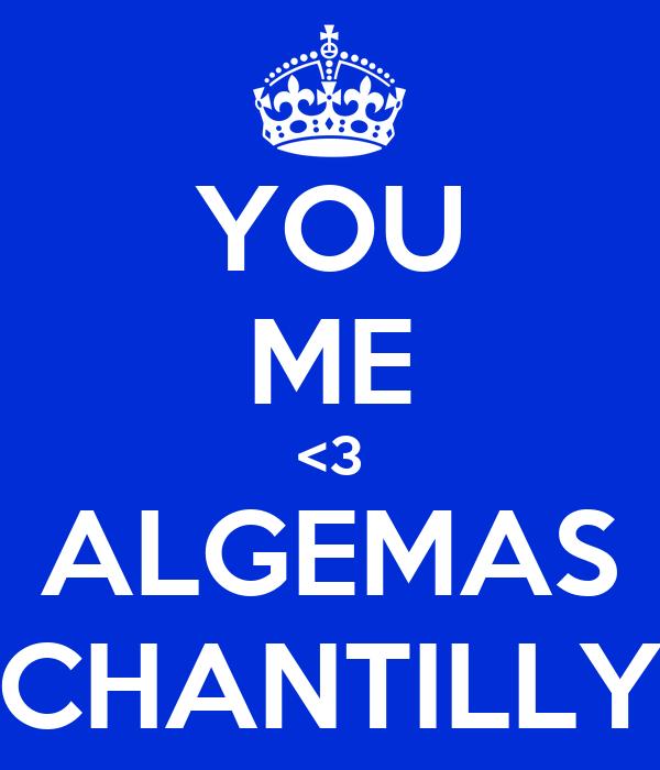 YOU ME <3 ALGEMAS CHANTILLY