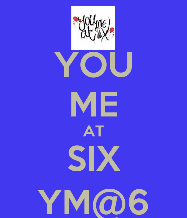YOU ME AT SIX YM@6