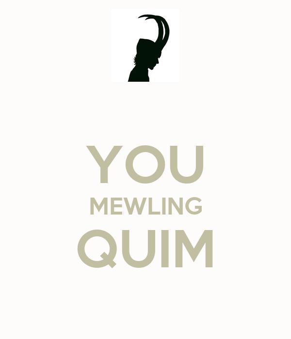 YOU MEWLING QUIM