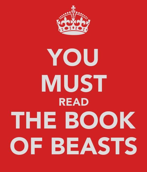 YOU MUST READ THE BOOK OF BEASTS