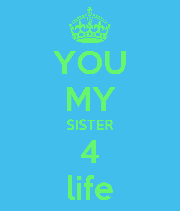 YOU MY SISTER 4 life