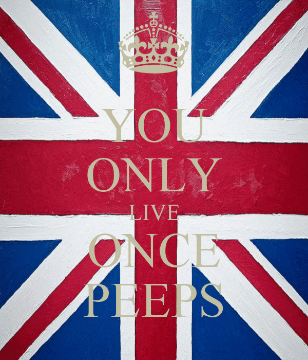 YOU ONLY LIVE ONCE PEEPS