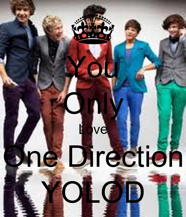 You Only Love One Direction YOLOD