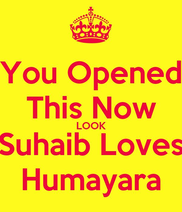 You Opened This Now LOOK Suhaib Loves Humayara