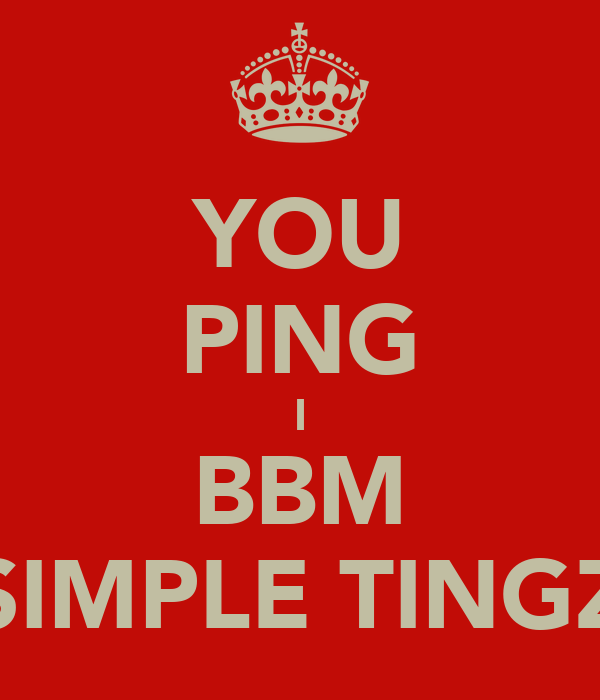 YOU PING I BBM SIMPLE TINGZ