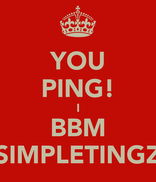 YOU PING! I BBM SIMPLETINGZ
