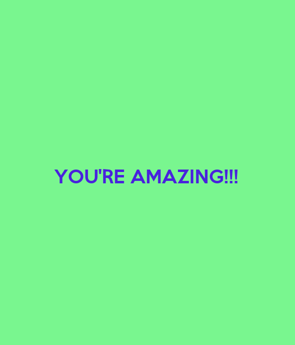 You Re Amazing: YOU'RE AMAZING!!! Poster