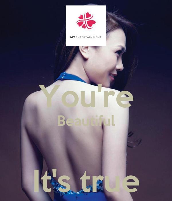 You're Beautiful  It's true