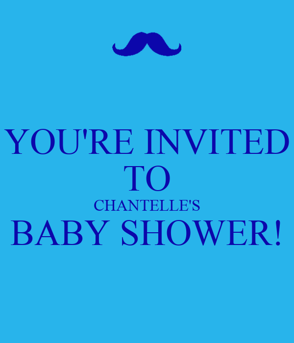 YOU'RE INVITED TO CHANTELLE'S BABY SHOWER!