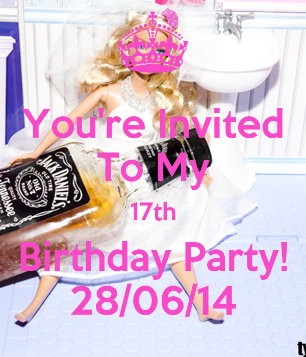 You're Invited To My 17th Birthday Party! 28/06/14