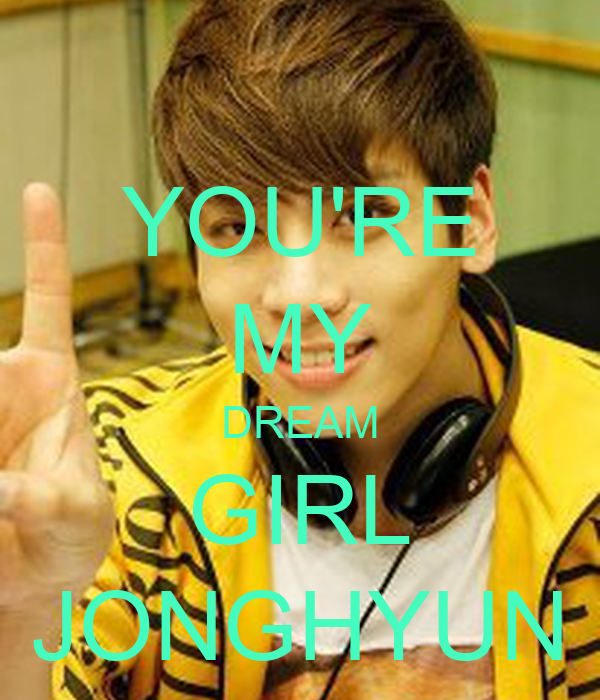 YOU'RE MY DREAM GIRL JONGHYUN