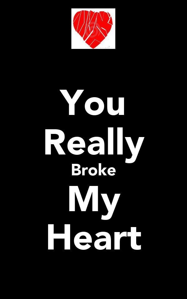 You Really Broke My Heart