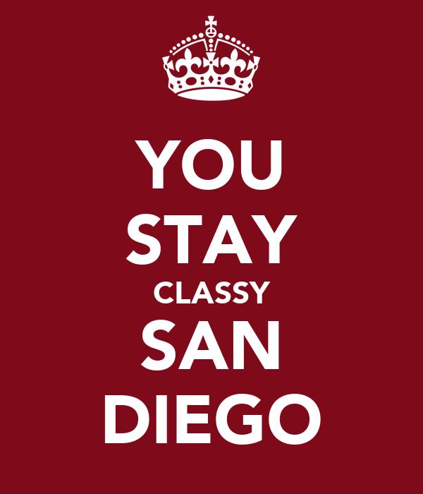 YOU STAY CLASSY SAN DIEGO