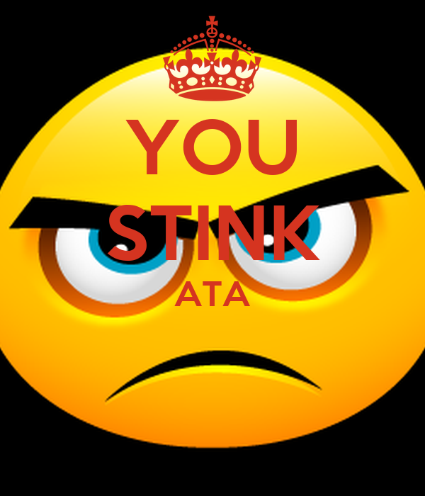 YOU STINK ATA