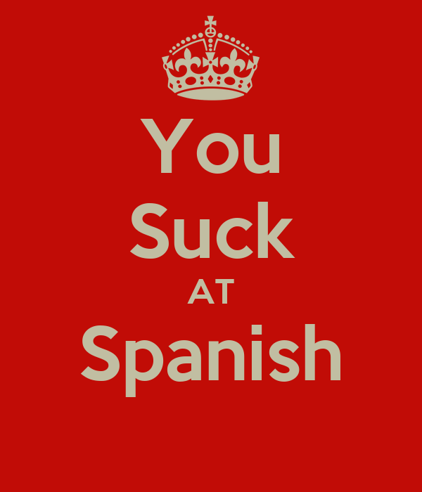 You Suck In Spanish 35
