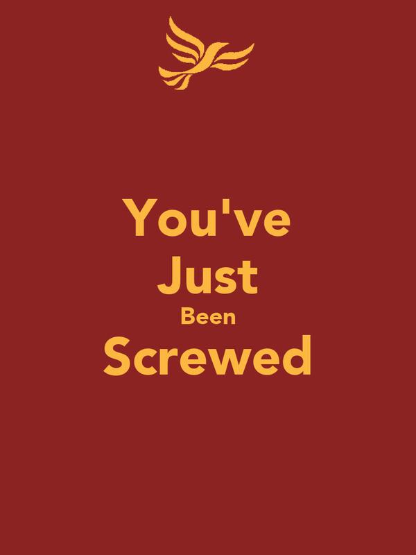 You've Just Been Screwed
