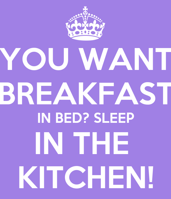 YOU WANT BREAKFAST IN BED? SLEEP IN THE  KITCHEN!