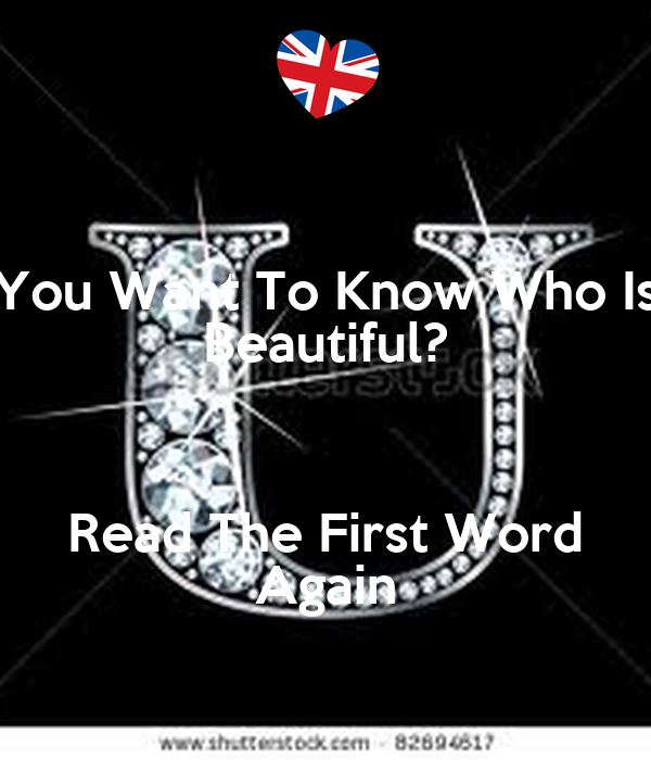 You Want To Know Who Is Beautiful?  Read The First Word Again